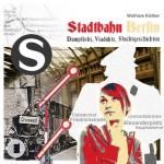 """Stadtbahn: Dampfloks – Viadukte – Fluchtgeschichten"""